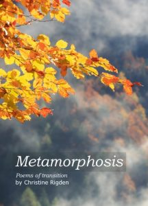 Metamorphosis: Poems of Transition by Christine Rigden